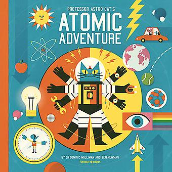 Professor Astro Cats Atomic Adventure by Walliman DominicNewman Ben