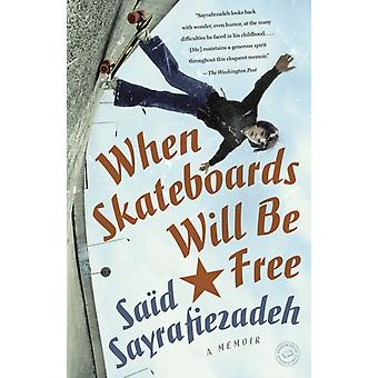 When Skateboards Will Be Free  A Memoir by Sa d Sayrafiezadeh