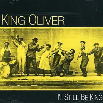 King Oliver - I'Ll Still Be King [CD] USA import