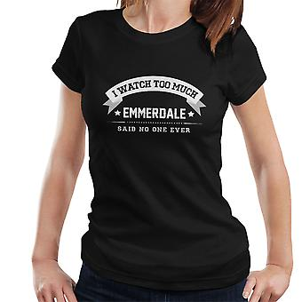 私はあまりにも多くを見て Emmerdale は女性の T シャツを誰も言わなかった