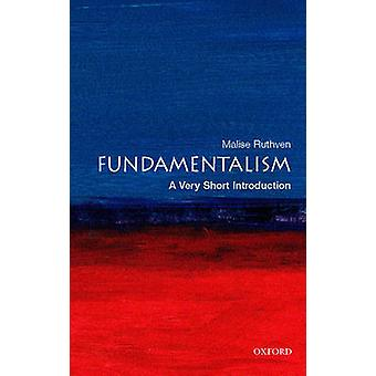 Fundamentalism - A Very Short Introduction by Malise Ruthven - 9780199
