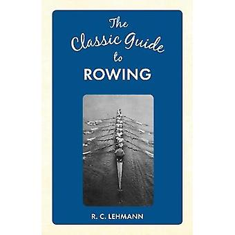 The Classic Guide to Rowing by R. C. Lehmann - 9781445649061 Book