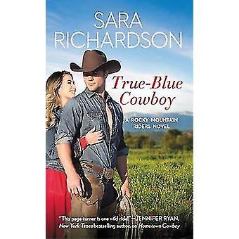 True-Blue Cowboy - Includes a bonus novella by True-Blue Cowboy - Inclu
