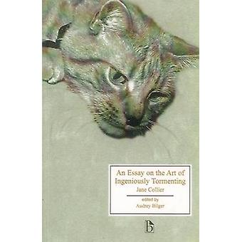 An Essay on the Art of Ingenious Tormenting by Audrey Bilger - 978155