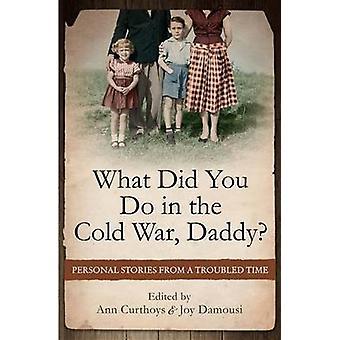 Qu'avez-vous dans le papa de la guerre froide? -Personal Stories from un Troub