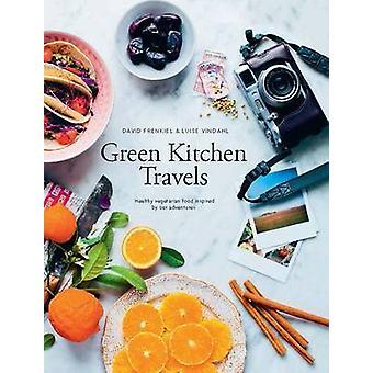 Groene keuken reizen - vegetarisch voedsel geïnspireerd door onze avonturen door