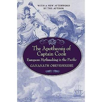 The Apotheosis of Captain Cook - European Mythmaking in the Pacific by