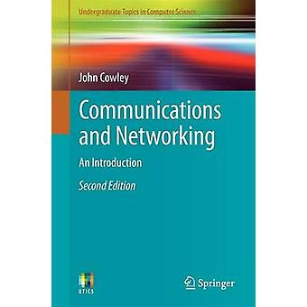 Communications and Networking (2nd ed. 2013) by John Cowley - 9781447