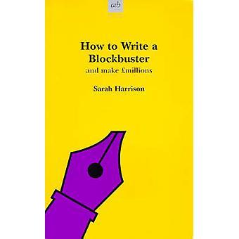 Hvordan skrive en Blockbuster av Sarah Harrison - 9780749001971 bok
