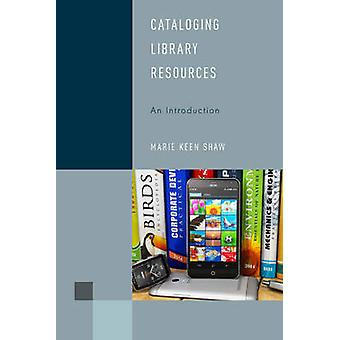 Cataloging Library Resources - An Introduction by Marie Keen Shaw - 97