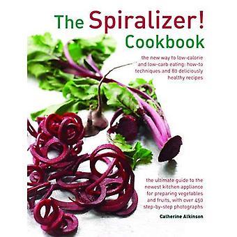 De Spiralizer! Kookboek