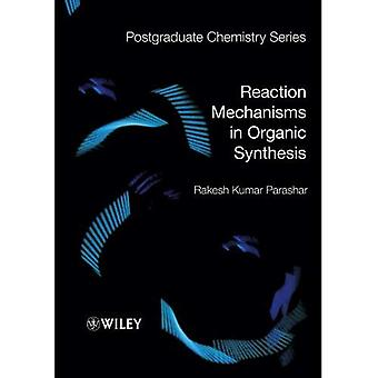 Reaction Mechanisms in Organic Synthesis (Postgraduate Chemistry Series)(Paperback)