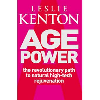 Age Power - Natural Ageing Revolution by Leslie Kenton - 9780091857462