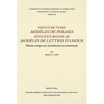Pontus de Tyard Modeles de� Phrases Suivis d'Un Recueil de Modeles de Lettres d'Amour (North Carolina Studies in the Romance Languages and Literatures)
