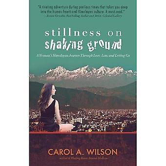 Silence sur les tremblements de terre: Himalayan voyage d'une femme à travers l'amour, la perte et lâcher-prise