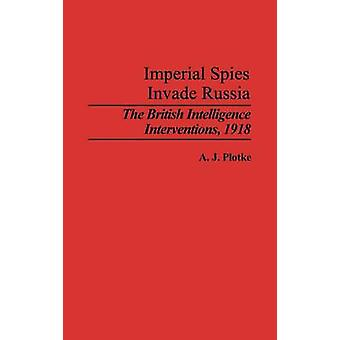 帝国のスパイが侵入ロシア イギリスの諜報機関の介入 Plotke & a. j. によって 1918