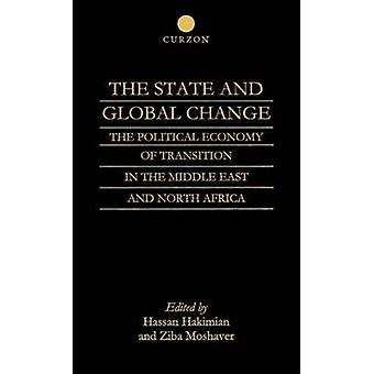 The State and Global Change The Political Economy of Transition in the Middle East and North Africa by Hakimian Hassan