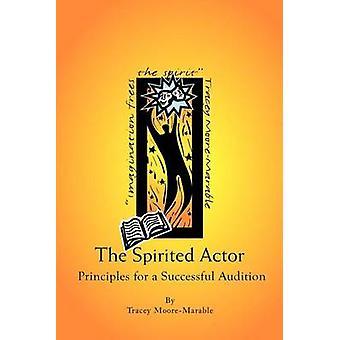 Los principios de espíritu de Actor para una audición exitosa por MooreMarable & Tracey