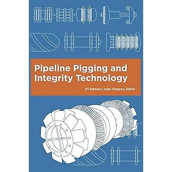 Pipeline Pigging and Integrity Technology 4th Edition by Tiratsoo & John