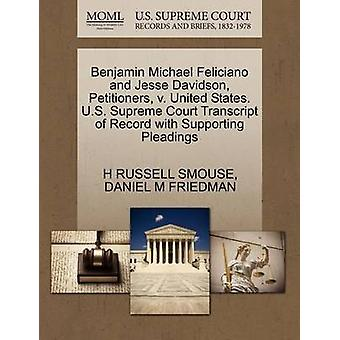 Benjamin Michael Feliciano and Jesse Davidson Petitioners v. United States. U.S. Supreme Court Transcript of Record with Supporting Pleadings by SMOUSE & H RUSSELL