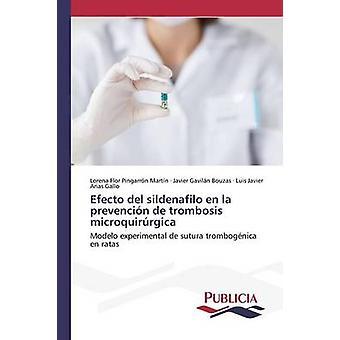 Efecto del sildenafilo en la prevencin de trombosis microquirrgica by Pingarrn Martn Lorena Flor