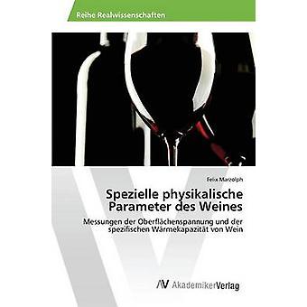 Spezielle physikalische Parameter des Weines by Marzolph Felix