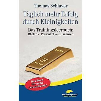 Tglich mehr Erfolg durch Kleinigkeiten Schlayer & Thomas