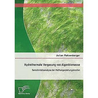 Hydrothermale Vergasung ・ フォン ・ Algenbiomasse ・ Sensitivittsanalyse ・ デア ・ Matzenberger ・ ジュリアンによって Methangestehungskosten