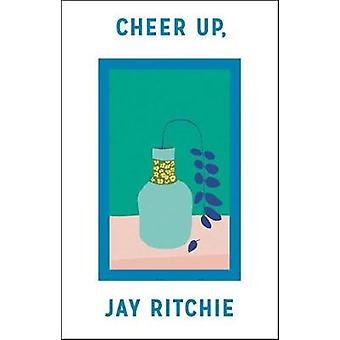 Cheer Up - Jay Ritchie by Jay Ritchie - 9781552453537 Book