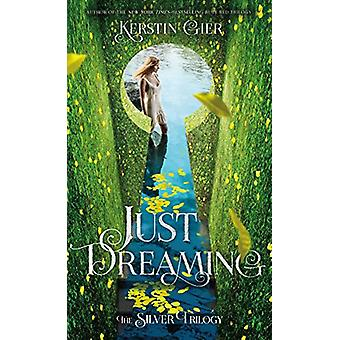 Just Dreaming - The Silver Trilogy - Book 3 by Kerstin Gier - 97812501