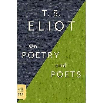 On Poetry and Poets by Professor T S Eliot - 9780374531973 Book