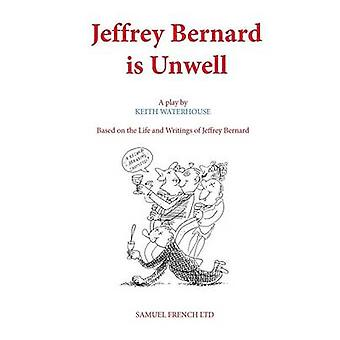 Jeffrey Bernard is Unwell by Keith Waterhouse - 9780573018046 Book