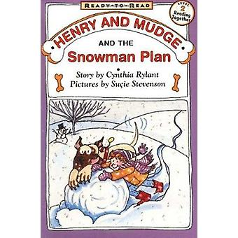 Henry and Mudge and the Snowman Plan by Rylant - Cynthia/ Stevenson -
