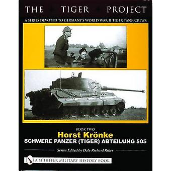 The Tiger Project - A Series Devoted to Germany's World War II Tiger