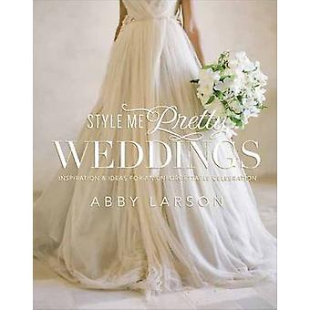 Style Me Pretty Weddings - Inspiration and Ideas for an Unforgettable