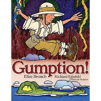 Gumption! by Elise Broach - Richard Egielski - 9781416916284 Book