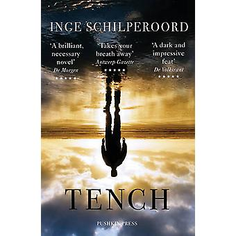 Tench by Inge Schilperoord - David Colmer - Jon Gray - 9781782272342
