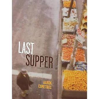 Last Supper by Aaron Cometbus - 9781894037594 Book
