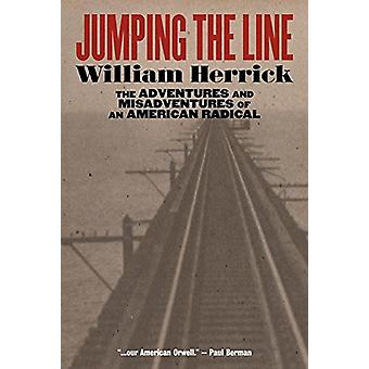 Jumping the Line - The Adventures and Misadventures of an American Rad