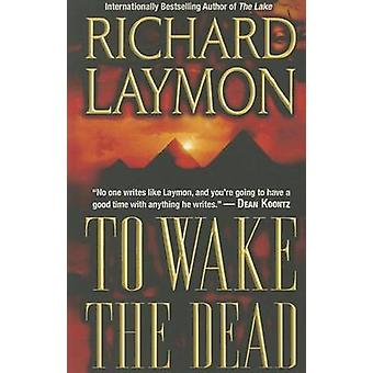 To Wake the Dead by Richard Laymon - 9781477837139 Book