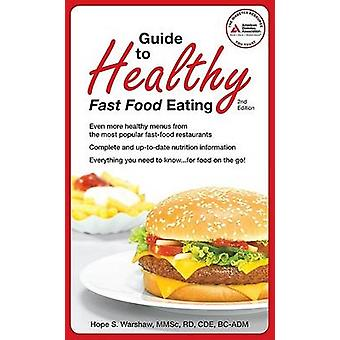 Guide to Healthy Fast-Food Eating (2nd Revised edition) by Hope S. Wa