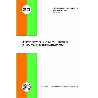 Asbestos Health risks and their prevention Occupational Safety and Health Series 30 by ILO