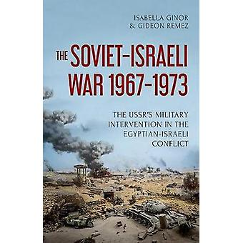 The Soviet-Israeli War - 1967-1973 - The USSR's Military Intervention