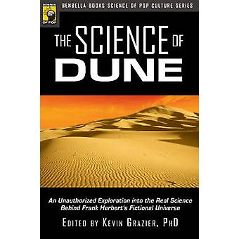 The Science of  -Dune - - An Unauthorized Exploration into the Real Scie
