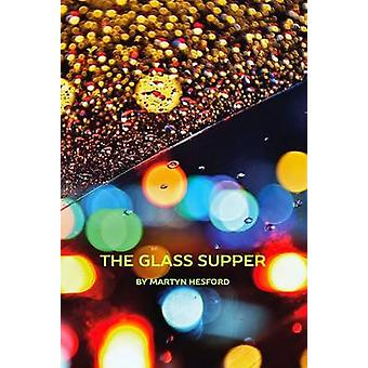 The Glass Supper by Martyn Hesford - 9781910067161 Book