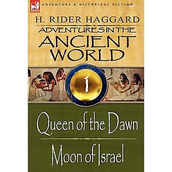 Adventures in the Ancient World 1Queen of the Dawn  Moon of Israel by Haggard & H. Rider