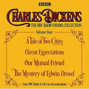 Charles Dickens  The BBC Radio Drama Collection Volume Four by Charles Dickens