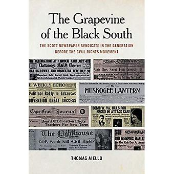 The Grapevine of the Black� South: The Scott Newspaper� Syndicate in the Generation before the Civil� Rights Movement (Print Culture in the South Series)