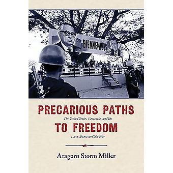 Precarious Paths to Freedom by Aragorn Storm Miller