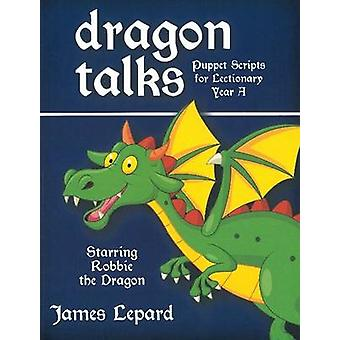 Dragon Talks by James Lepard - 9781770648074 Book